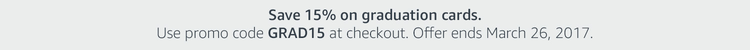Save 15% on graduation cards. Use promo code GRAD15 at checkout. Offer ends March 26, 2017.