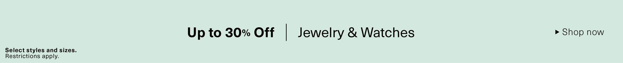 Up to 30% Off Jewelry & Watches